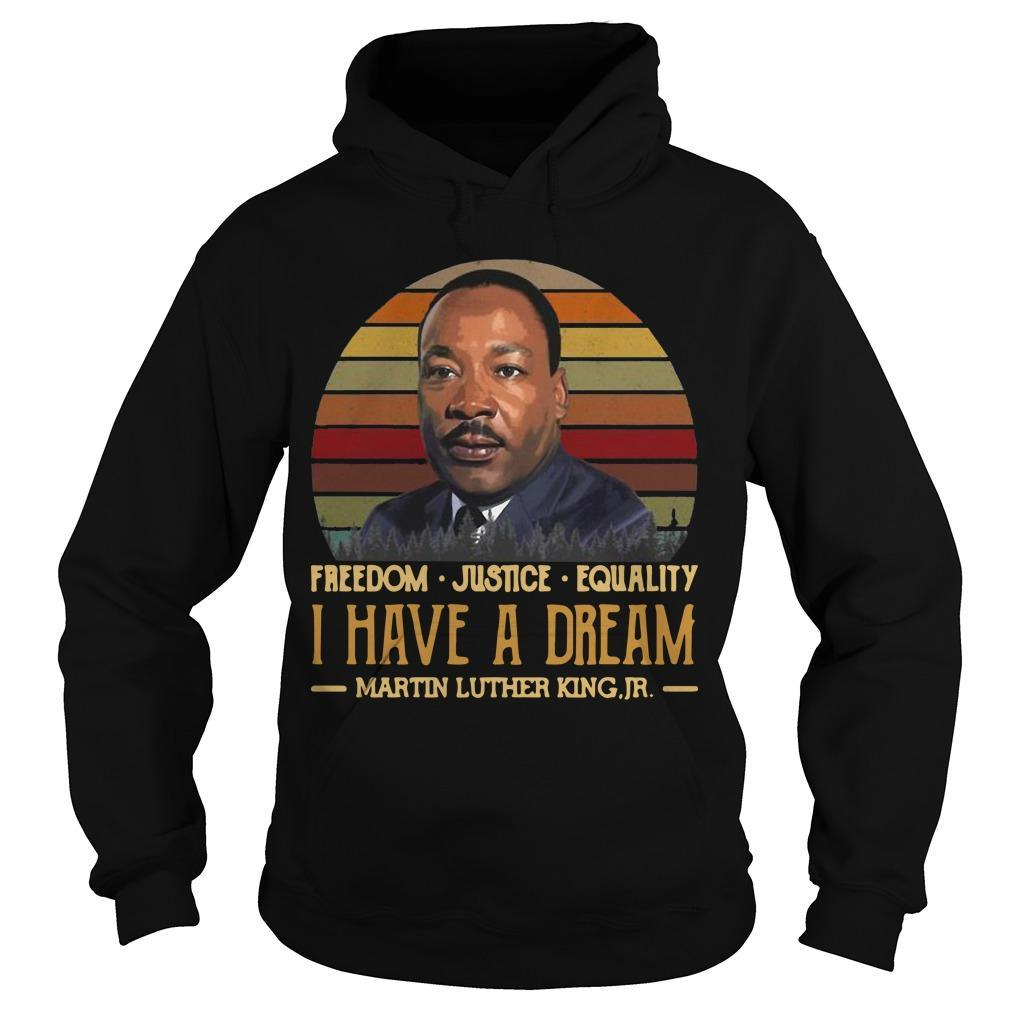 Vintage Freedom Justice Equality I Have A Dream Martin Luther King Jr Hoodie