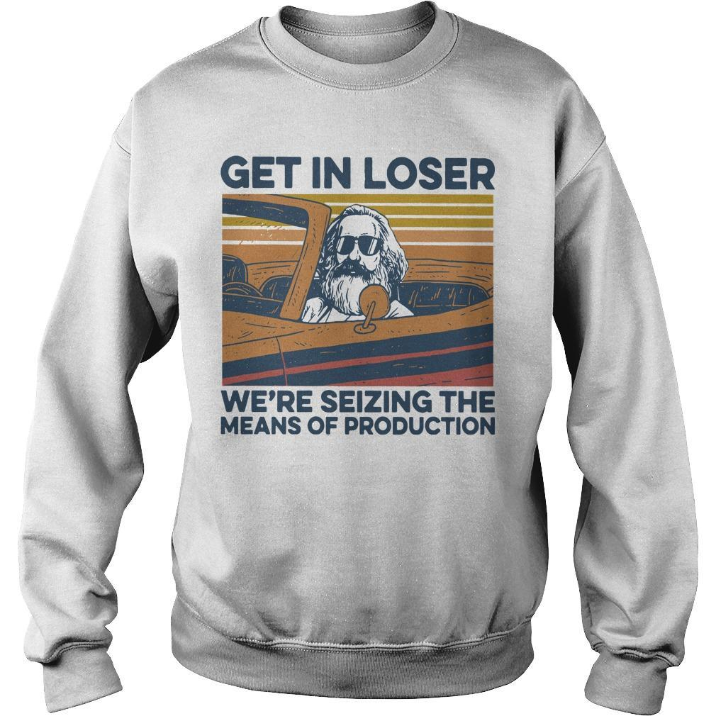 Vintage Get In Loser We're Seizing The Means Of Production Sweater