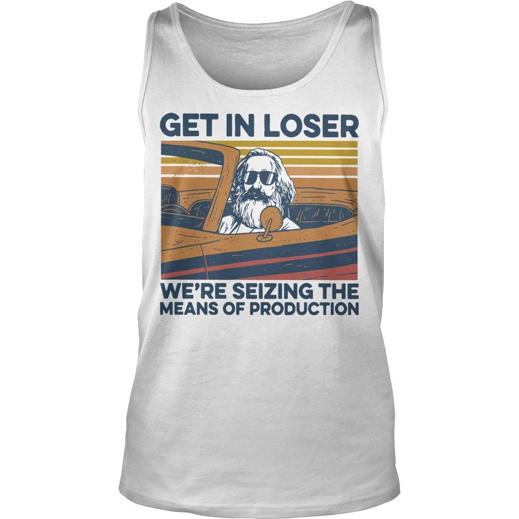 Vintage Get In Loser We're Seizing The Means Of Production Tank Top