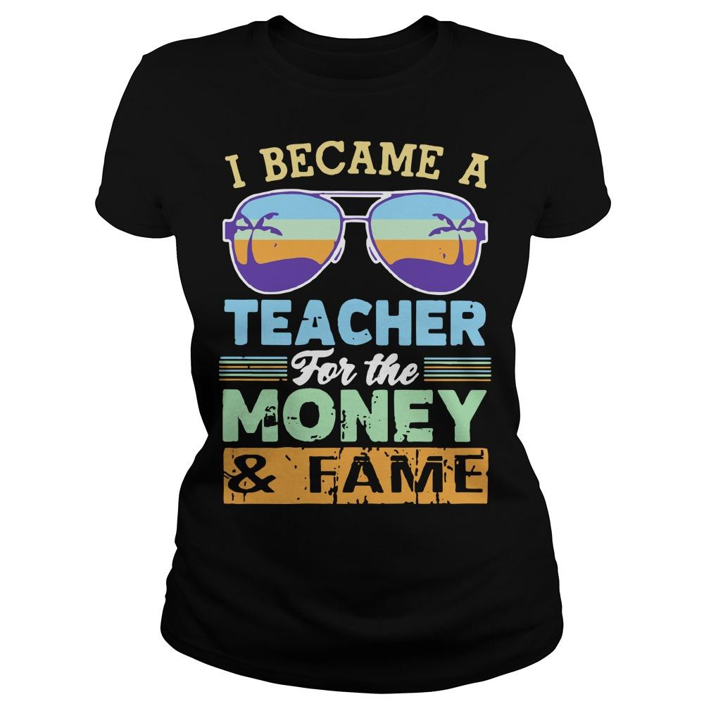 Vintage Glasses I Became A Teacher For The Money And Fame Longsleeve