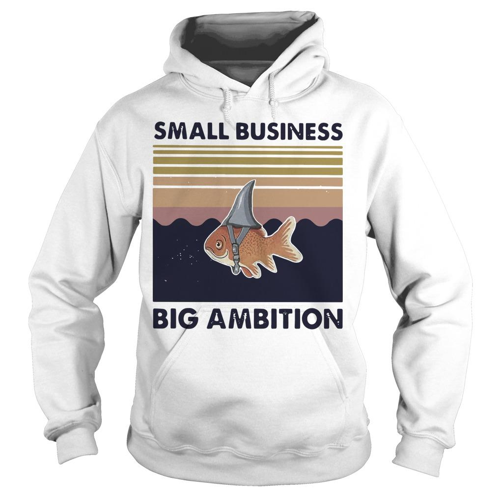 Vintage Goldfish Small Business Big Ambition Hoodie