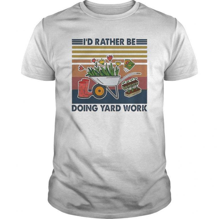 Vintage I'd Rather Be Doing Yard Work Shirt