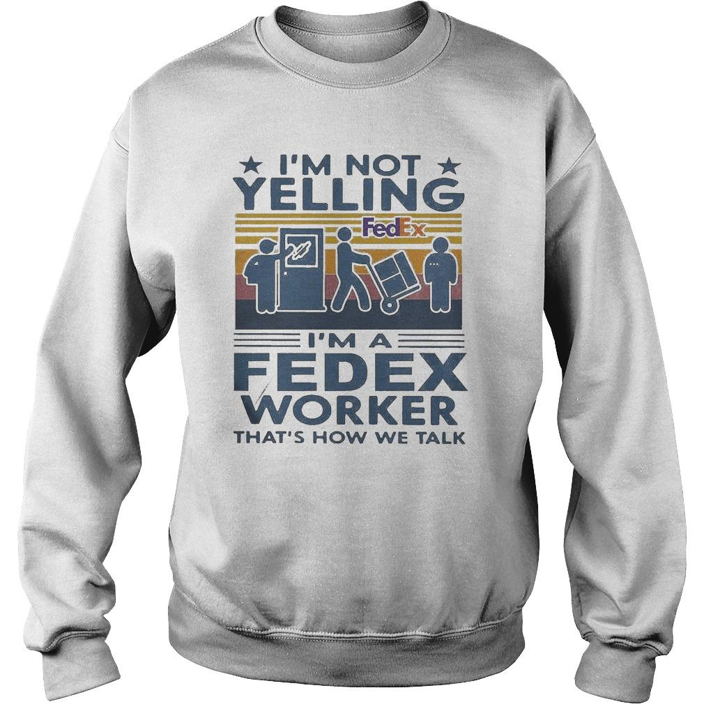 Vintage I'm Not Yelling I'm A Fedex Worker That's How We Talk Sweater