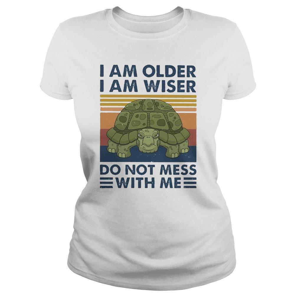 Vintage I Am Older I Am Wiser Do Not Mess With Me Longsleeve