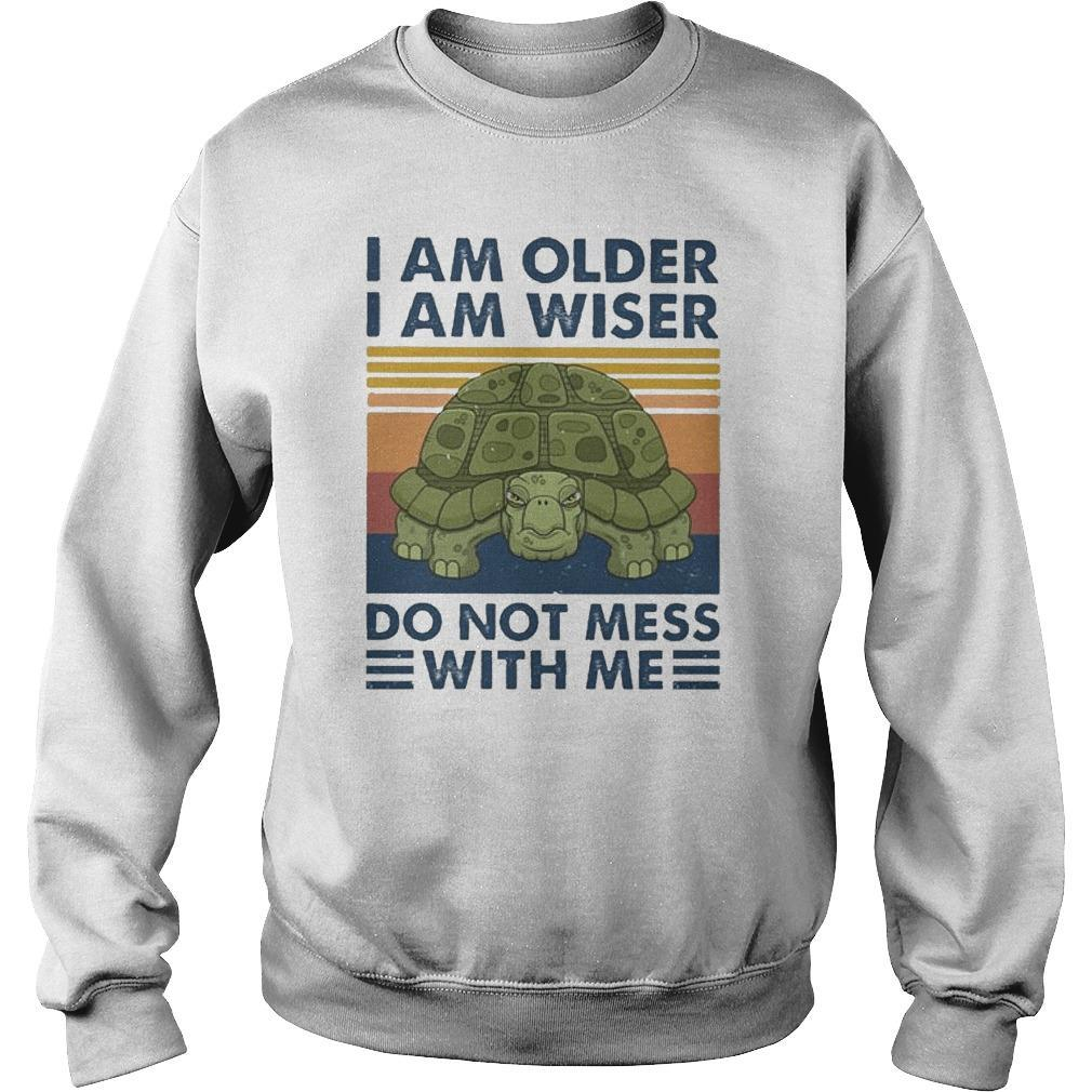 Vintage I Am Older I Am Wiser Do Not Mess With Me Sweater