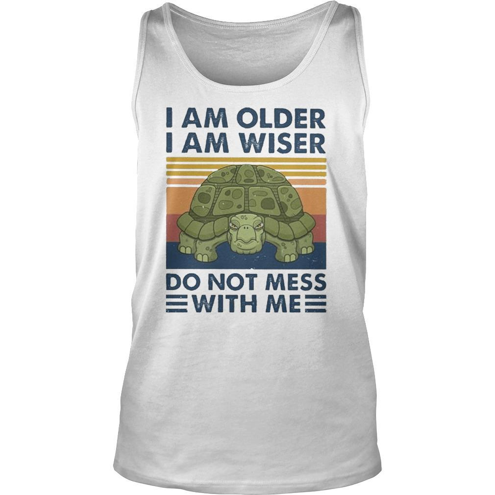 Vintage I Am Older I Am Wiser Do Not Mess With Me Tank Top
