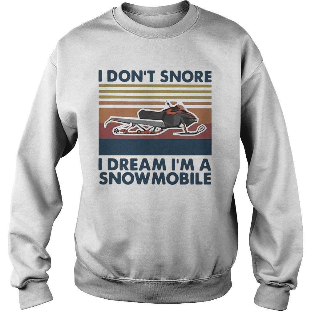 Vintage I Don't Snore I Dream I'm A Snowmobile Sweater