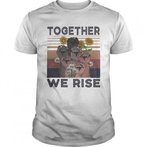 Vintage Juneteenth Day Black Lives Matter Together We Rise Shirt