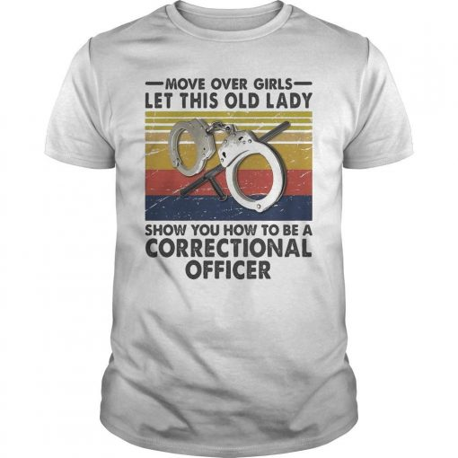 Vintage Let This Old Lady Show You How To Be A Correctional Officer Shirt