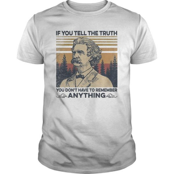 Vintage Mark Twain If You Tell The Truth You Don't Have To Remember Anything Shirt