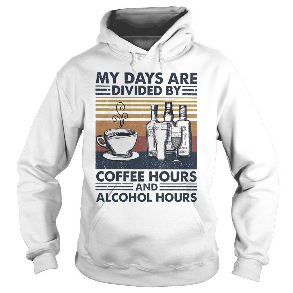 Vintage My Days Are Divided By Coffee Hours And Alcohol Hours Hoodie