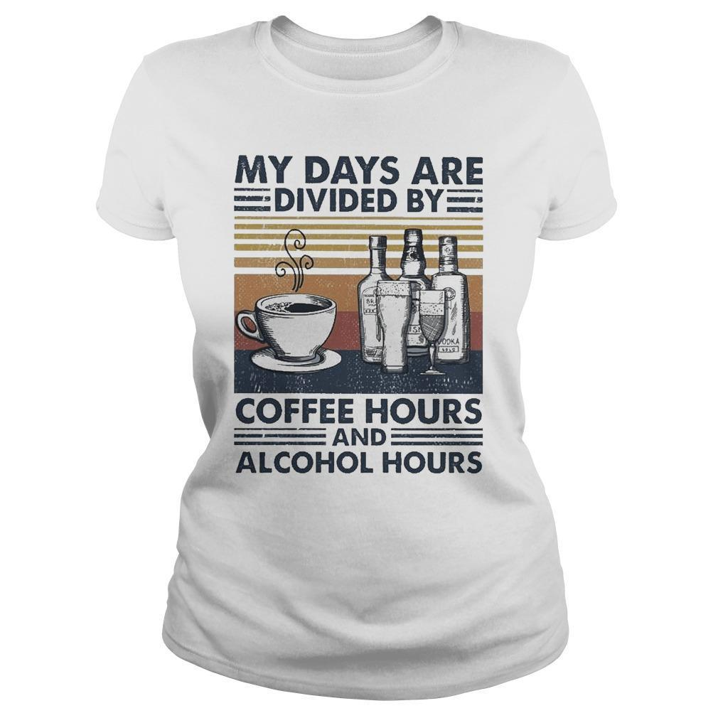 Vintage My Days Are Divided By Coffee Hours And Alcohol Hours Longsleeve