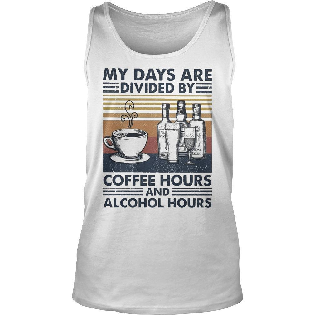 Vintage My Days Are Divided By Coffee Hours And Alcohol Hours Tank Top