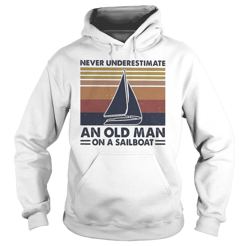 Vintage Never Underestimate An Old Man On A Sailboat Hoodie