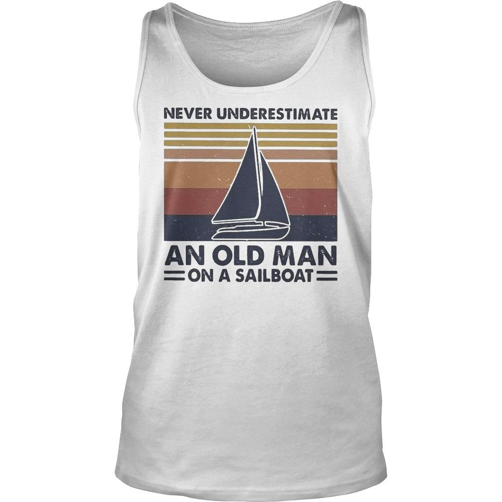 Vintage Never Underestimate An Old Man On A Sailboat Tank Top