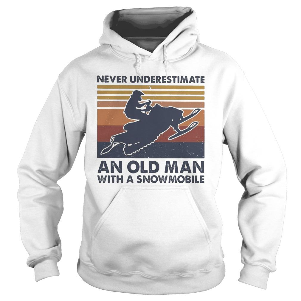 Vintage Never Underestimate An Old Man With A Snowmobile Hoodie
