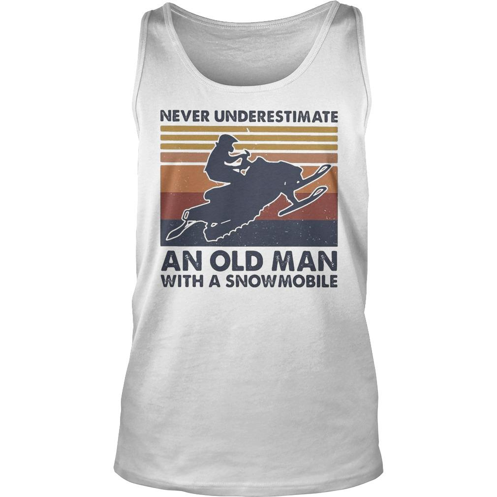 Vintage Never Underestimate An Old Man With A Snowmobile Tank Top