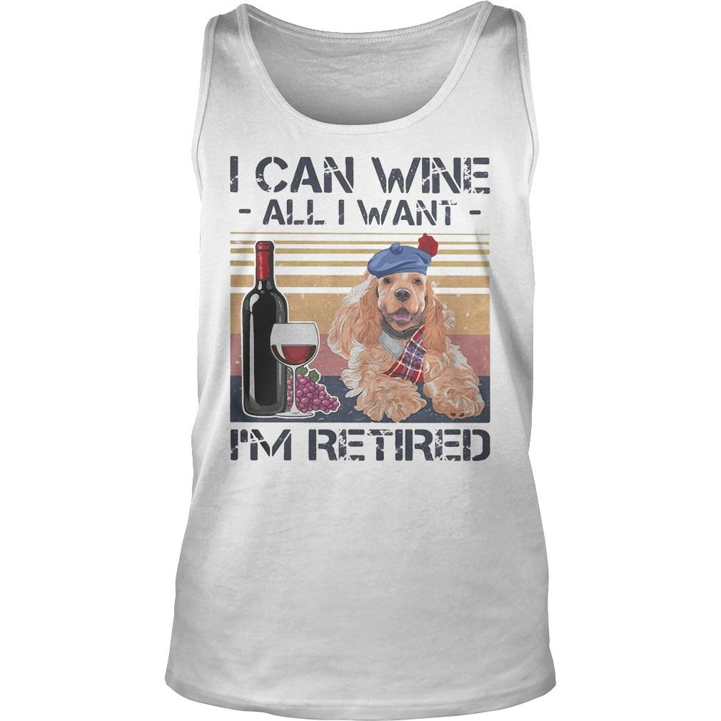 Vintage Poodle I Can Wine All I Want I'm Retired Tank Top