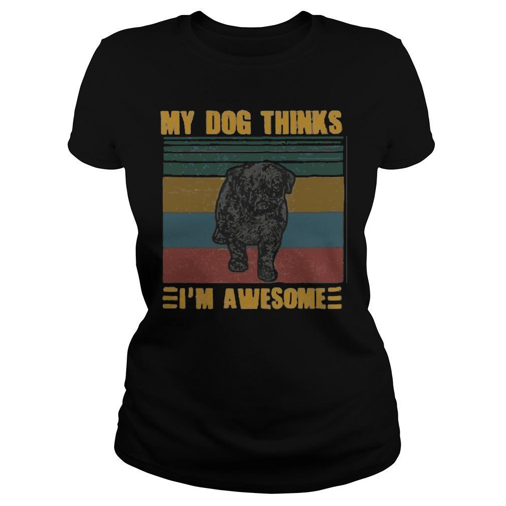 Vintage Pug My Dog Thinks I'm Awesome Longsleeve
