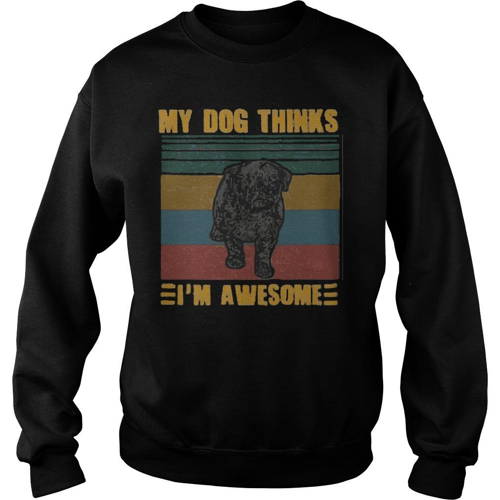 Vintage Pug My Dog Thinks I'm Awesome Sweater