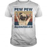 Vintage Pug Pew Pew Madafakas Shirt