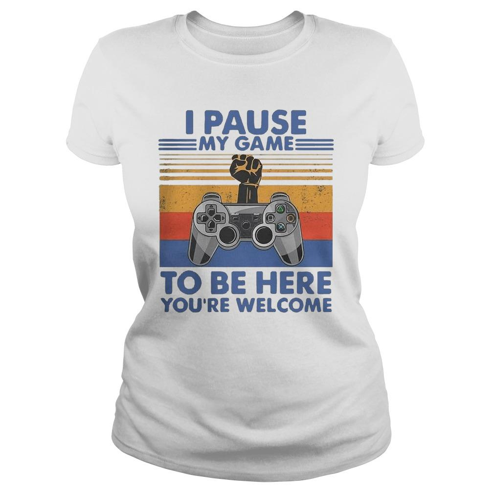 Vintage Resist I Pause My Game To Be Here You're Welcome Hoodie