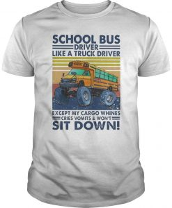 Vintage School Bus Driver Like A Truck Driver Sit Down Shirt