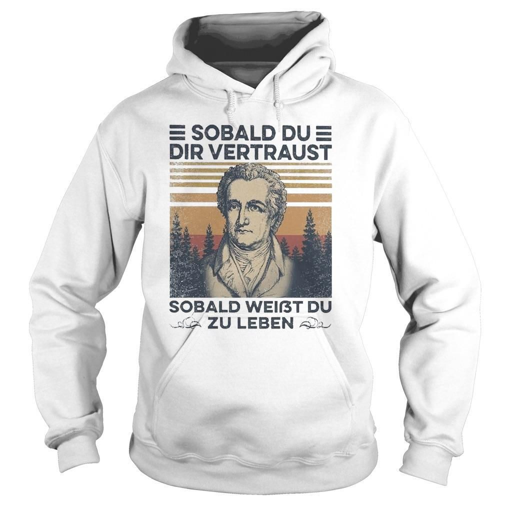 Vintage Sobald Du Dir Vertraust Sobald Weißt Du Zu Leben Hoodie