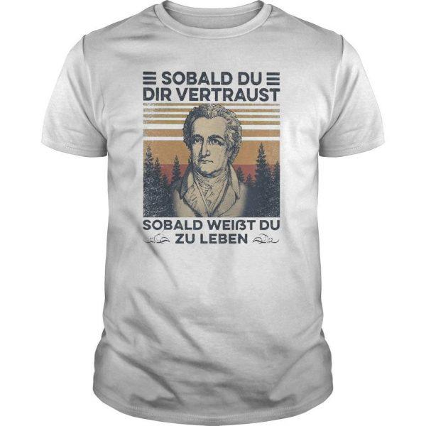 Vintage Sobald Du Dir Vertraust Sobald Weißt Du Zu Leben Shirt