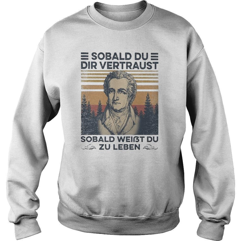 Vintage Sobald Du Dir Vertraust Sobald Weißt Du Zu Leben Sweater