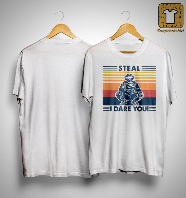 Vintage Steal I Dare You Shirt