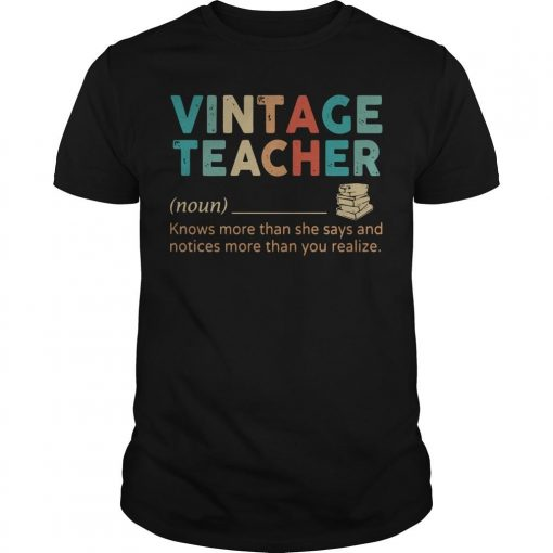 Vintage Teacher Knows More Than She Says And Notices More Than You Realize Shirt