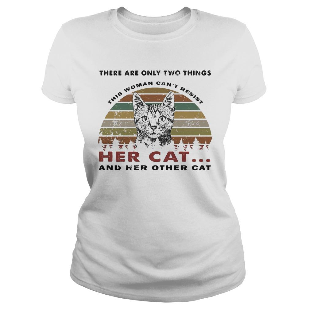Vintage There Are Only Two Things Can't Resist Her Cat And Her Other Cat Longsleeve