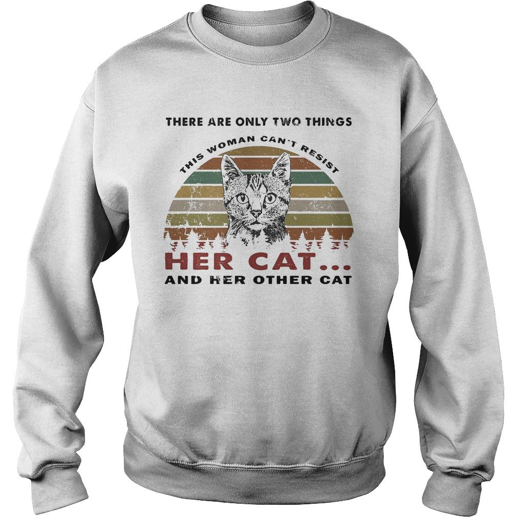 Vintage There Are Only Two Things Can't Resist Her Cat And Her Other Cat Sweater