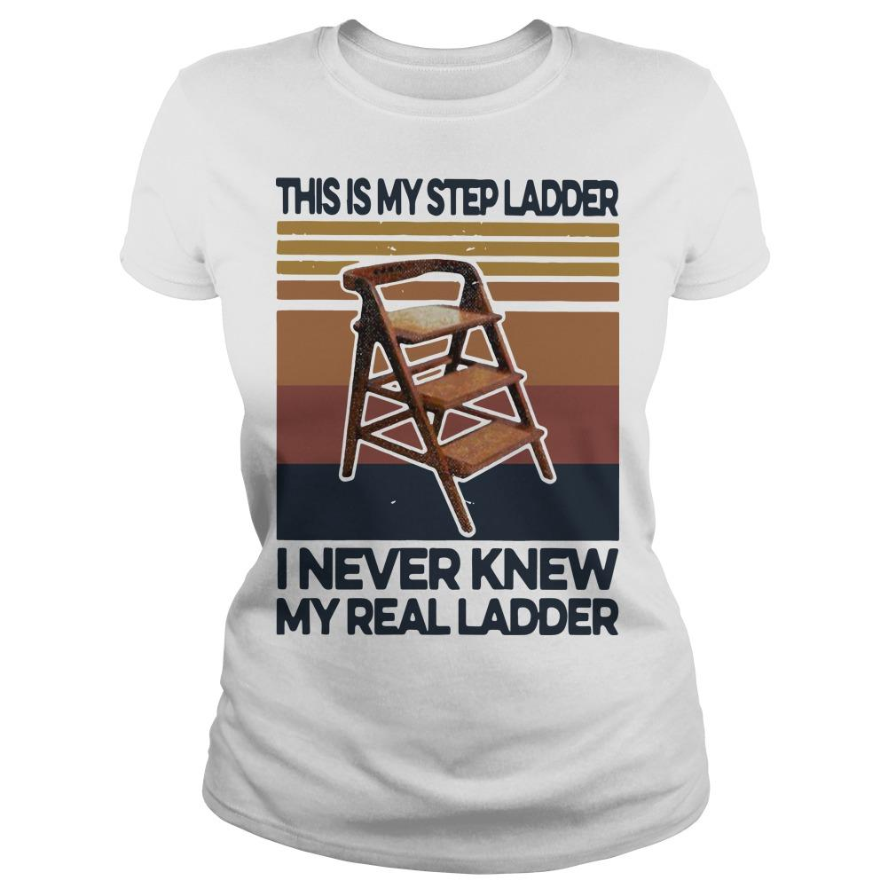 Vintage This Is My Step Ladder I Never Knew My Real Ladder Longsleeve