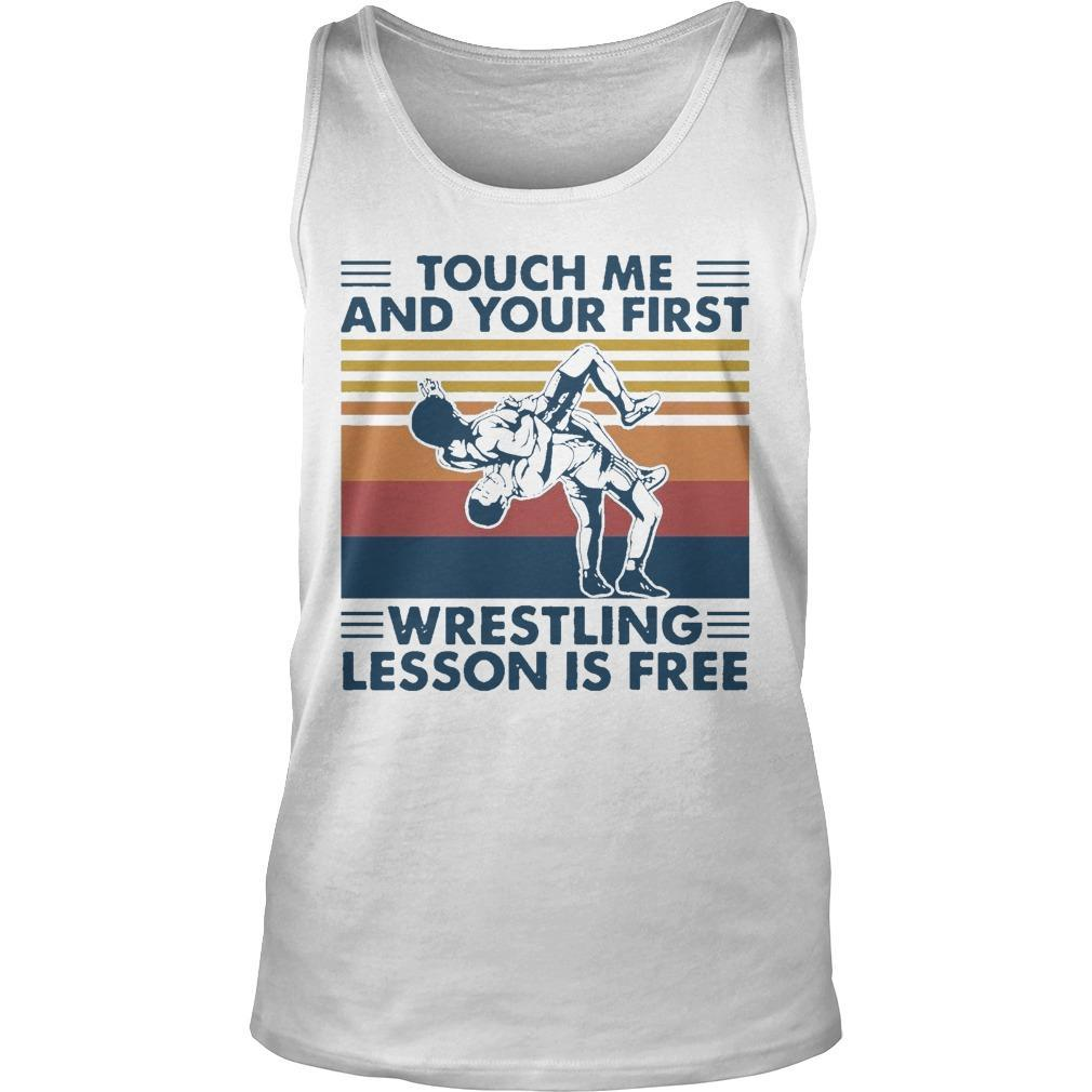 Vintage Touch Me And Your First Wrestling Lesson Is Free Tank Top