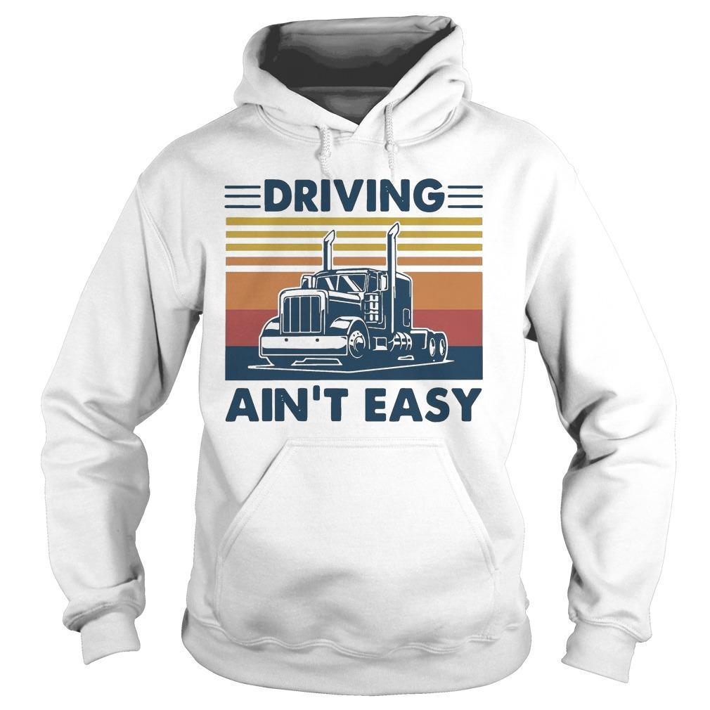 Vintage Truck Driving Ain't Easy Hoodie