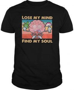 Vintage Weed Lose My Mind Find My Soul Shirt