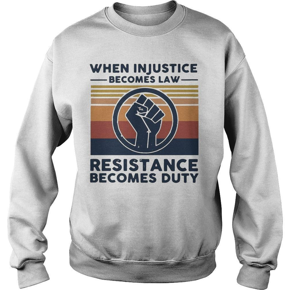 Vintage When Injustice Becomes Law Resistance Becomes Duty Sweater