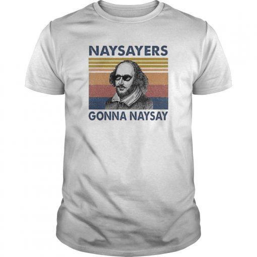 Vintage William Shakespeare Naysayers Gonna Naysay Shirt