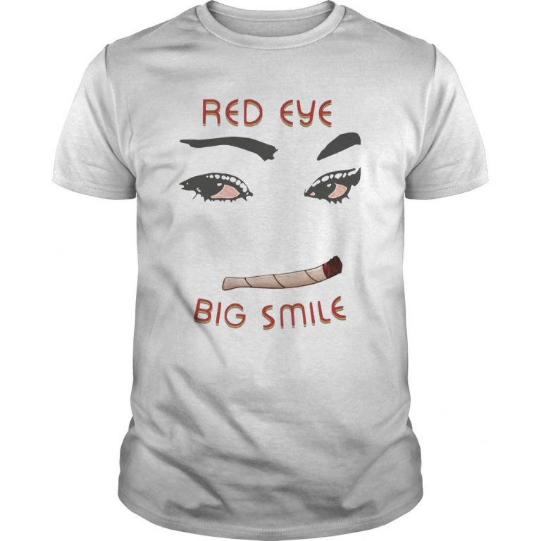 Weed Red Eye Big Smile Shirt