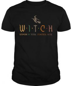 Witch Woman In Total Control Here Shirt