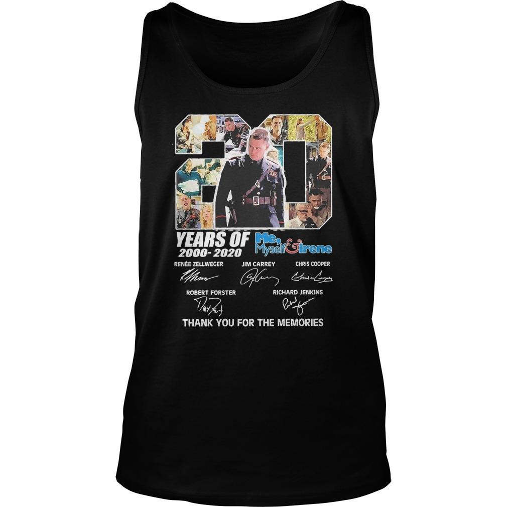 20 Years Of Me Myself Irene 2000 2020 Thank You For The Memories Tank Top