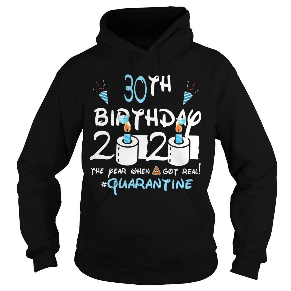 30th Birthday 2020 The Year When Shit Got Real #quarantine Hoodie