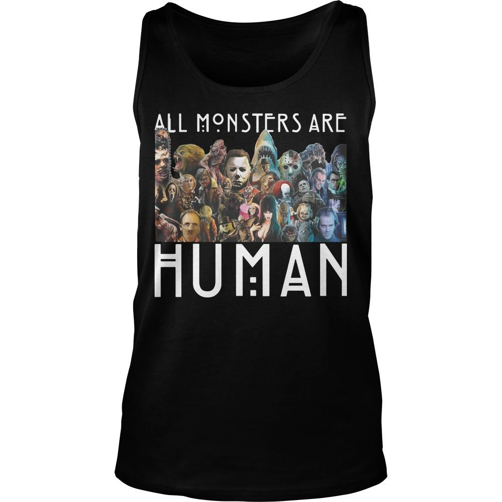All Monsters Are Human Tank Top