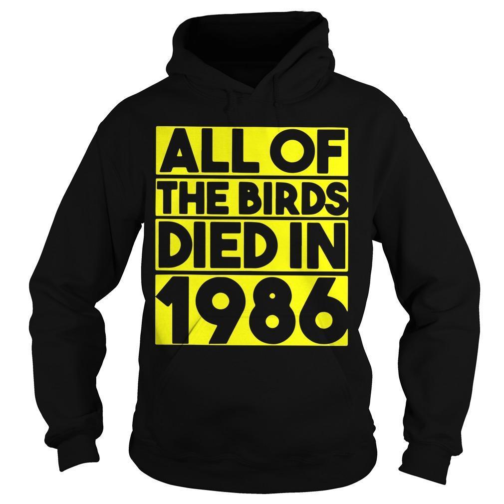 All Of The Birds Died In 1986 Hoodie