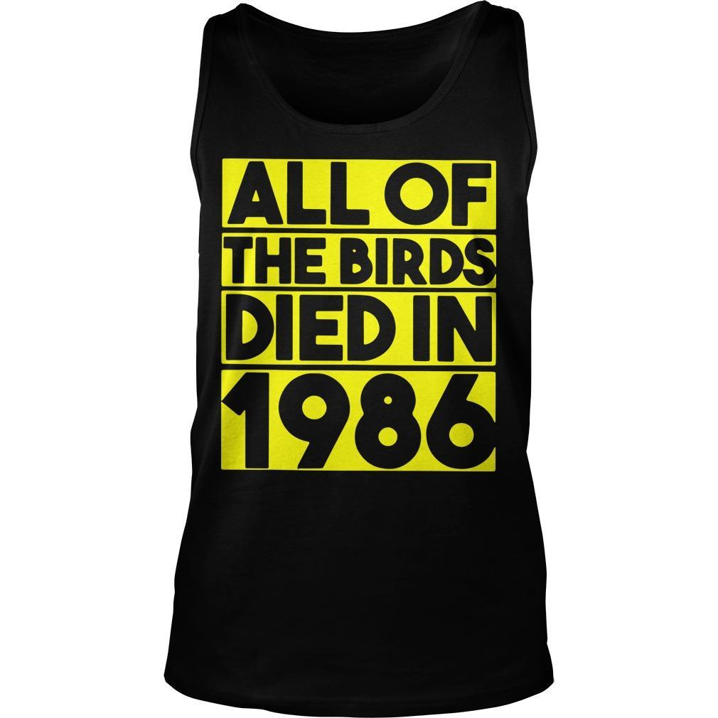 All Of The Birds Died In 1986 Tank Top