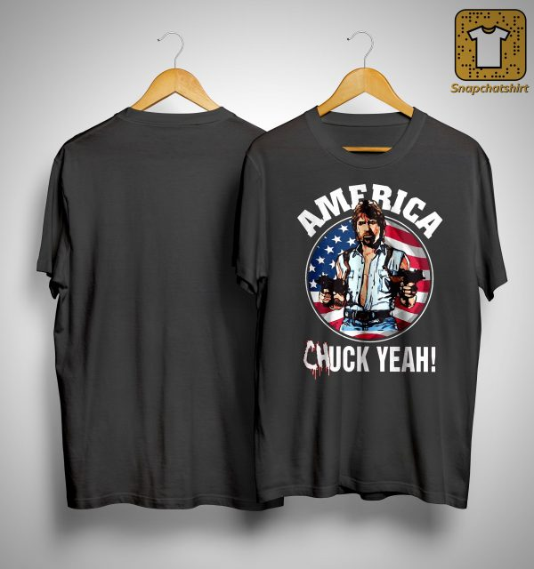 America Chuck Yeah Shirt