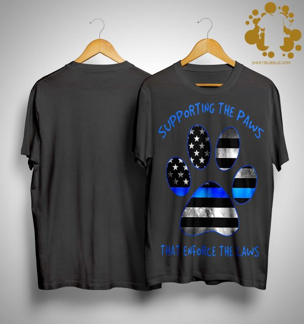 American Flag Dog Paw Supporting The Paws That Enforce The Laws Shirt