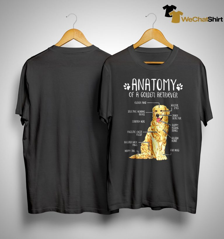 Anatomy Of A Golden Retriever Clever Mind Soulful Eyes Shirt
